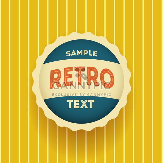 Vector round shaped retro label on yellow background with text place - Free vector #127259