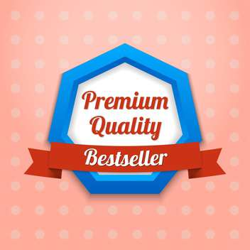Vector badge with text High quality bestseller - vector gratuit #128539