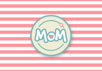 Cute Mother's Day Vector - Free vector #200029