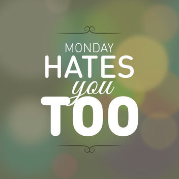 Monday hates you Bokeh Background - бесплатный vector #163149
