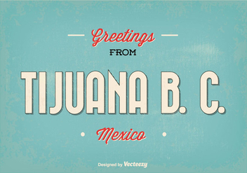 Retro Style Tijuana Greeting Illustration - vector gratuit #354229
