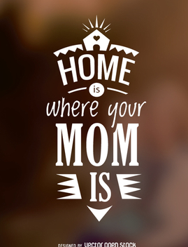 Home is where your mom is lettering vector - vector gratuit #362359