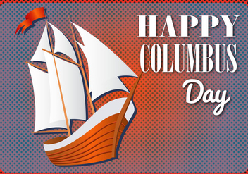 Free Happy Columbus Day Vector - Kostenloses vector #366579