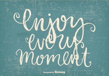 Enjoy Every Moment Hand Drawn Grunge Poster - Kostenloses vector #395739