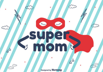 Super Mom Vector Background - Free vector #397289