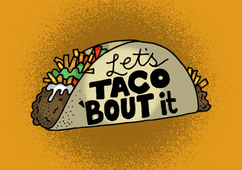 Let's Taco 'Bout It - vector gratuit #401809